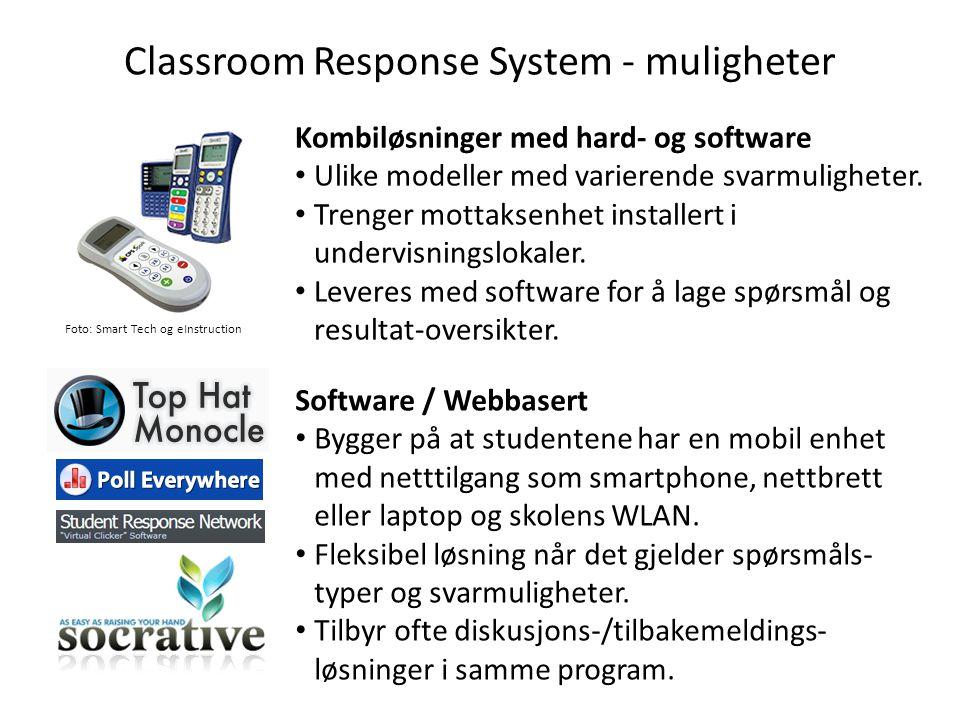 Classroom Response System - muligheter Kombiløsninger med hard- og software • Ulike modeller med varierende svarmuligheter. • Trenger mottaksenhet ins