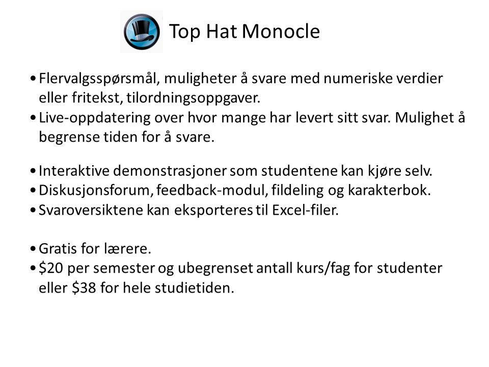Top Hat Monocle •Gratis for lærere. •$20 per semester og ubegrenset antall kurs/fag for studenter eller $38 for hele studietiden. •Flervalgsspørsmål,