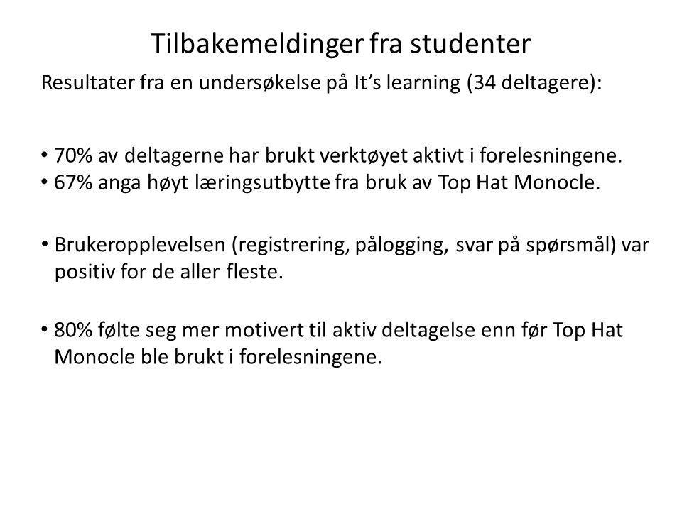 Tilbakemeldinger fra studenter • 70% av deltagerne har brukt verktøyet aktivt i forelesningene. • 67% anga høyt læringsutbytte fra bruk av Top Hat Mon