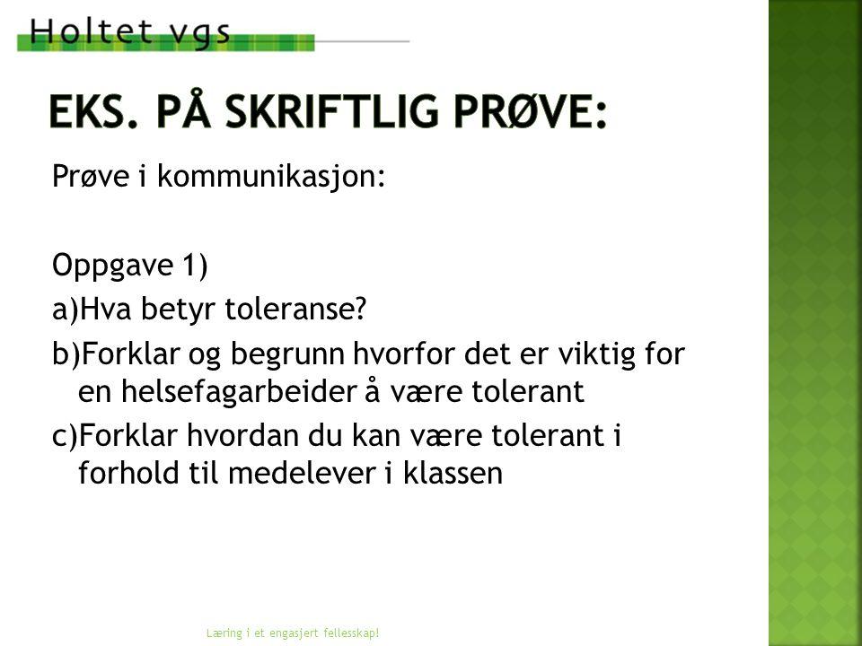 Prøve i kommunikasjon: Oppgave 1) a)Hva betyr toleranse.