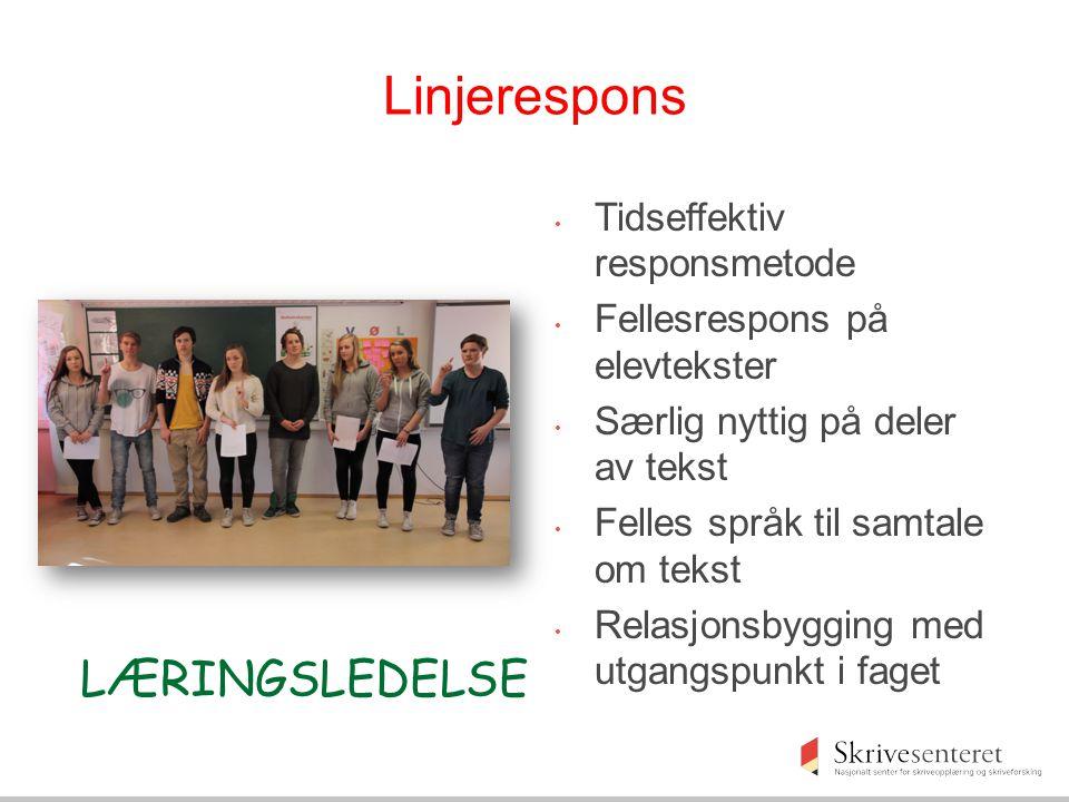 Linjerespons • Tidseffektiv responsmetode • Fellesrespons på elevtekster • Særlig nyttig på deler av tekst • Felles språk til samtale om tekst • Relas