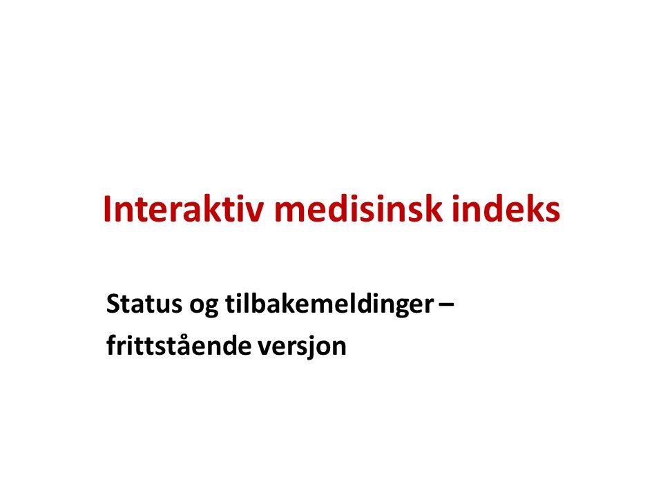 Interaktiv medisinsk indeks Status og tilbakemeldinger – frittstående versjon