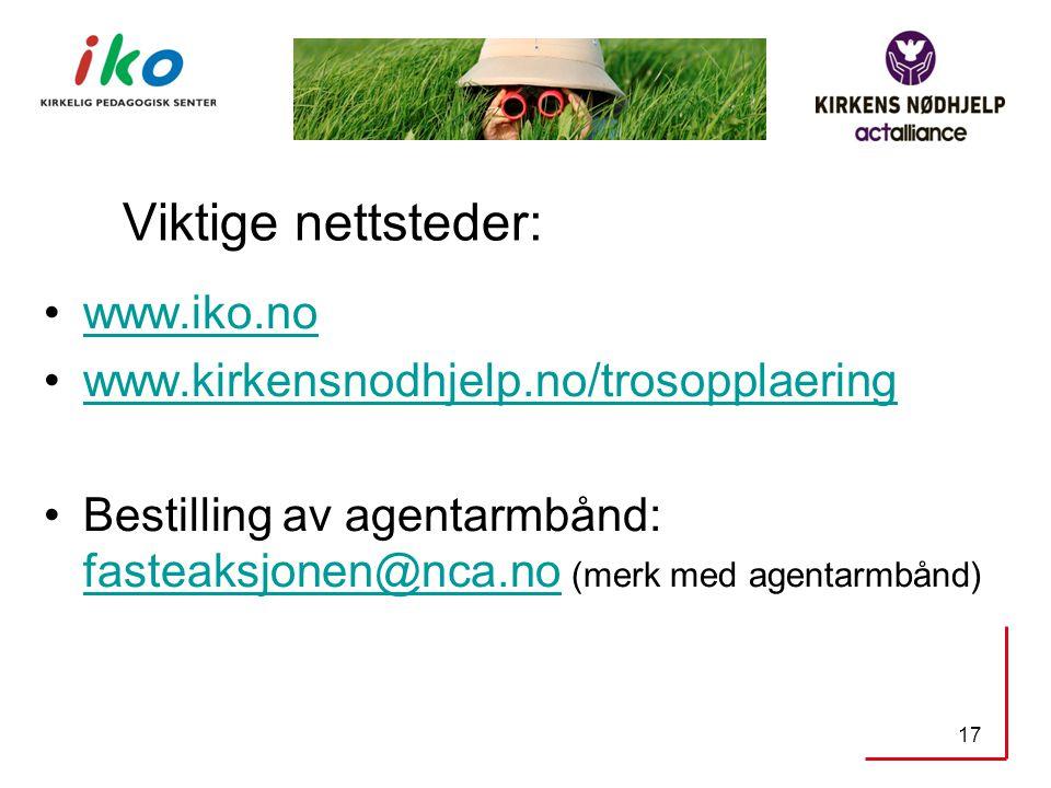 Viktige nettsteder: •www.iko.nowww.iko.no •www.kirkensnodhjelp.no/trosopplaeringwww.kirkensnodhjelp.no/trosopplaering •Bestilling av agentarmbånd: fas