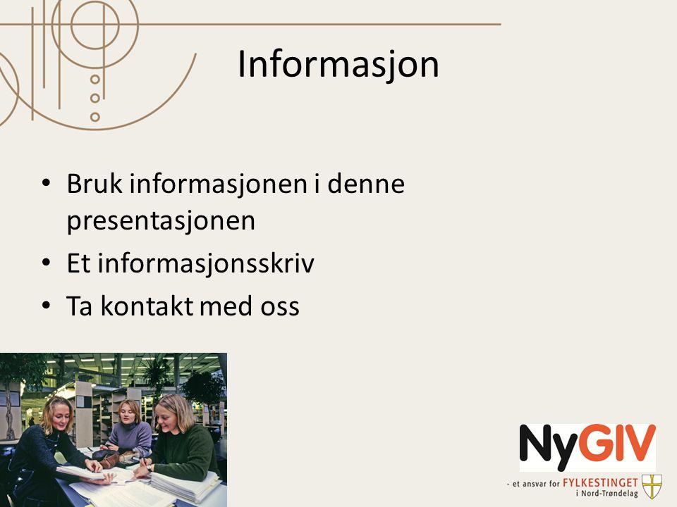 Informasjon • Bruk informasjonen i denne presentasjonen • Et informasjonsskriv • Ta kontakt med oss