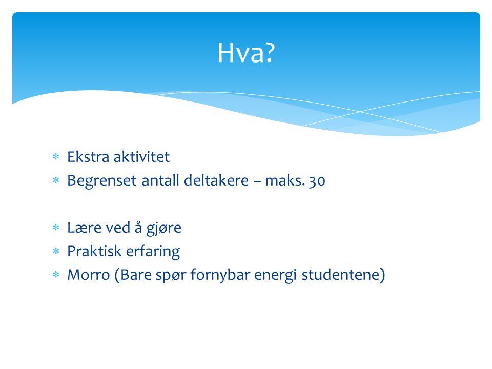  Ekstra aktivitet  Begrenset antall deltakere – maks.