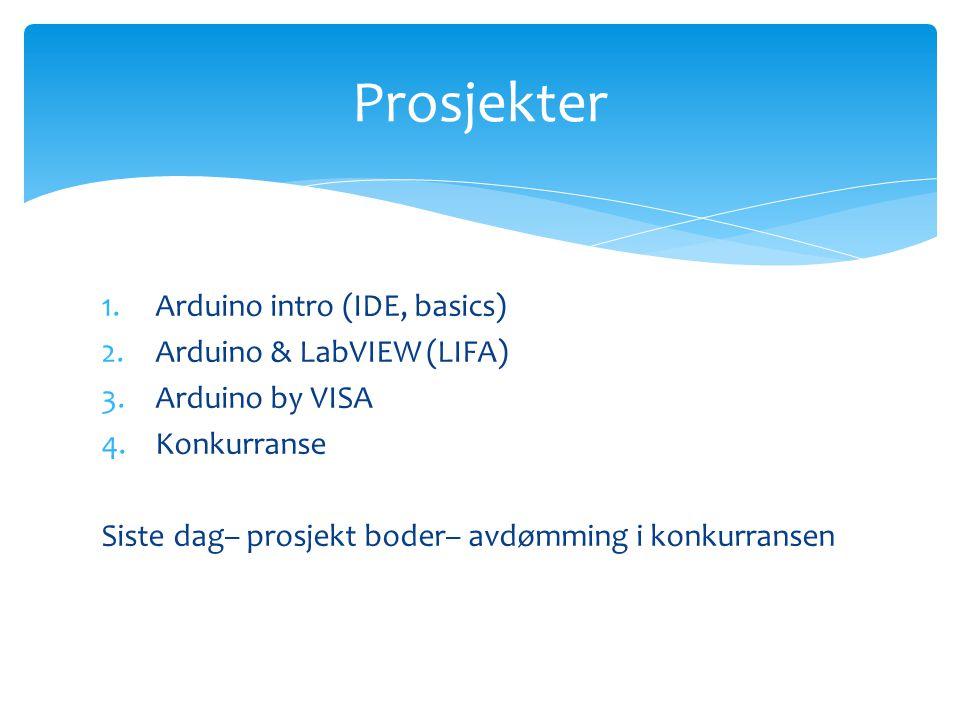 1.Arduino intro (IDE, basics) 2.Arduino & LabVIEW (LIFA) 3.Arduino by VISA 4.Konkurranse Siste dag– prosjekt boder– avdømming i konkurransen Prosjekter