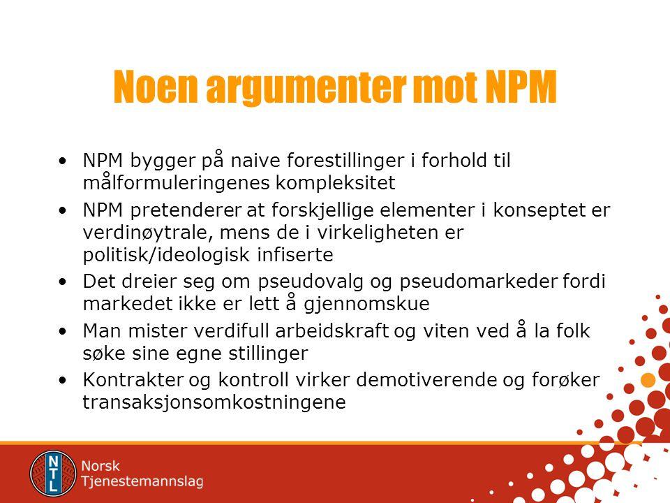 Noen argumenter mot NPM •NPM bygger på naive forestillinger i forhold til målformuleringenes kompleksitet •NPM pretenderer at forskjellige elementer i