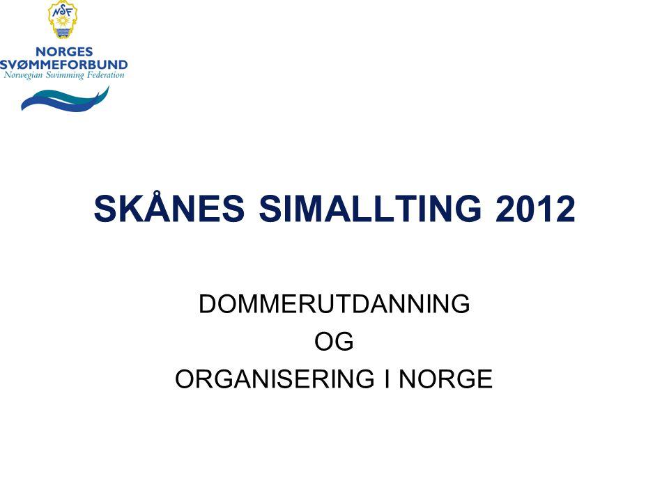 SKÅNES SIMALLTING 2012 DOMMERUTDANNING OG ORGANISERING I NORGE