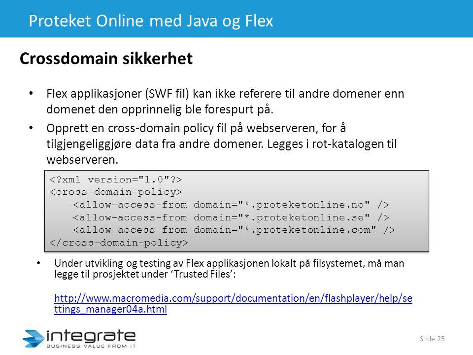 Proteket Online med Java og Flex • Flex applikasjoner (SWF fil) kan ikke referere til andre domener enn domenet den opprinnelig ble forespurt på.