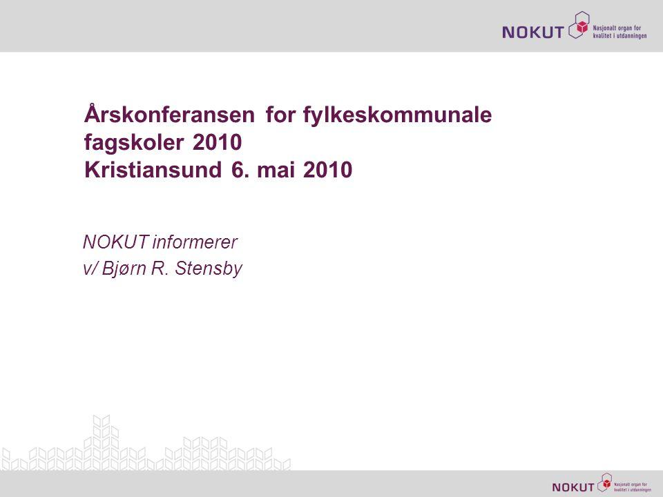 Oversikt • NOKUTs rolle • Forskjell mellom tilbyder og fagskole • Godkjenning / søknadsprosessen • Omfang • NOKUT som utviklingshjelper • NOKUTs fagskolekonferanse 27-28/10-2010 | 2