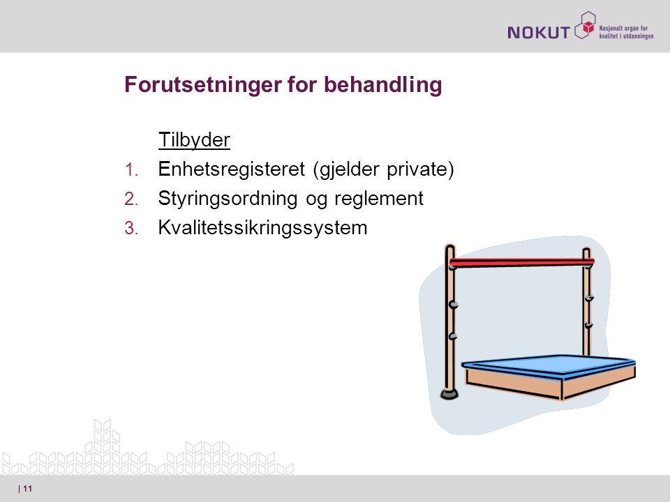 Forutsetninger for behandling Tilbyder 1. Enhetsregisteret (gjelder private) 2.