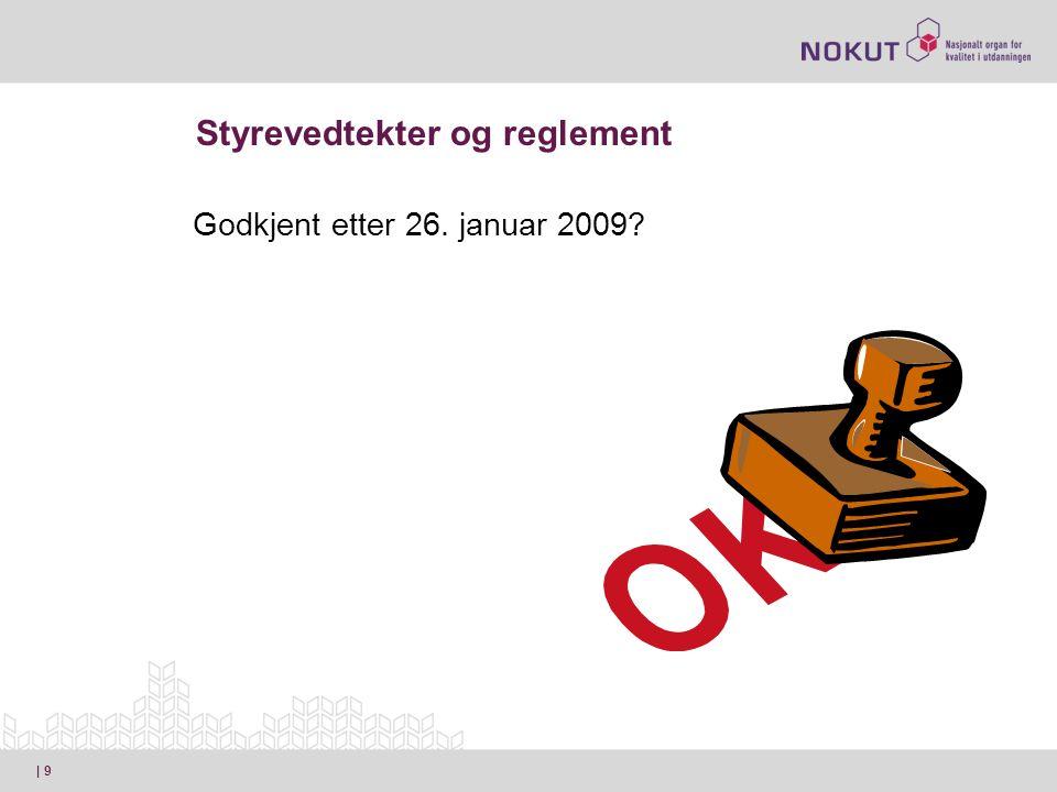 Styrevedtekter og reglement | 9 Godkjent etter 26. januar 2009?