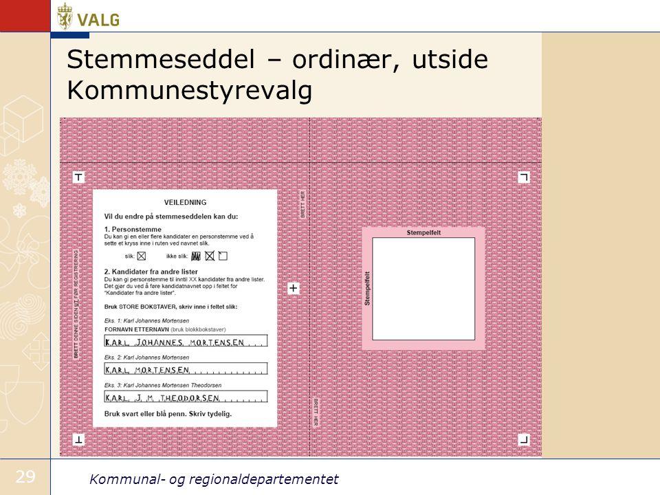 Kommunal- og regionaldepartementet 29 Stemmeseddel – ordinær, utside Kommunestyrevalg