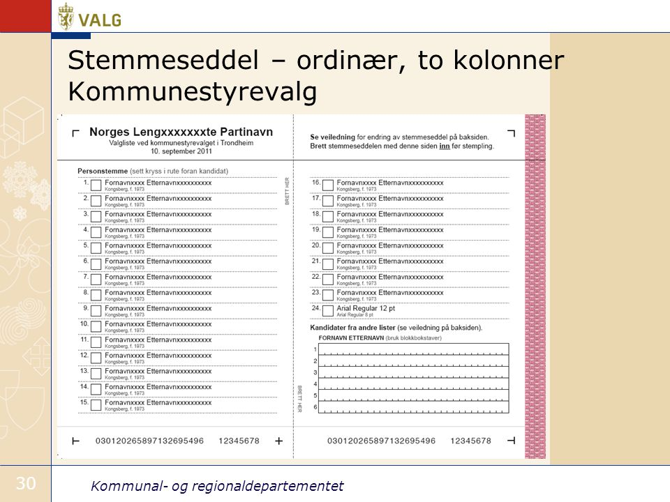 Kommunal- og regionaldepartementet 30 Stemmeseddel – ordinær, to kolonner Kommunestyrevalg