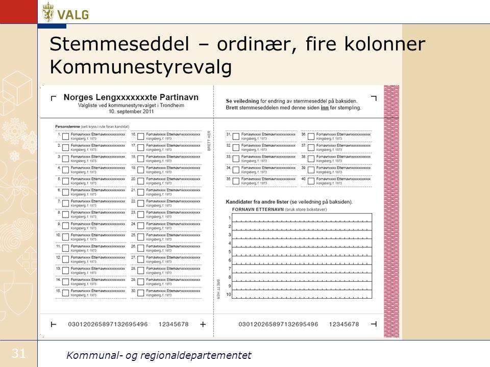 Kommunal- og regionaldepartementet 31 Stemmeseddel – ordinær, fire kolonner Kommunestyrevalg
