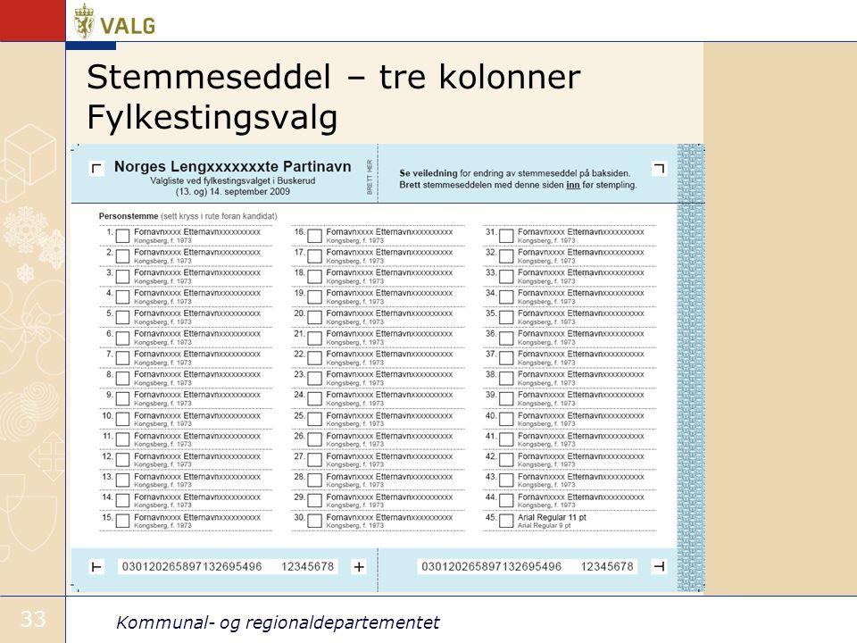 Kommunal- og regionaldepartementet 33 Stemmeseddel – tre kolonner Fylkestingsvalg