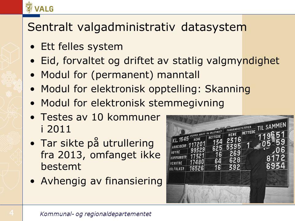 Kommunal- og regionaldepartementet 4 Sentralt valgadministrativ datasystem •Ett felles system •Eid, forvaltet og driftet av statlig valgmyndighet •Mod