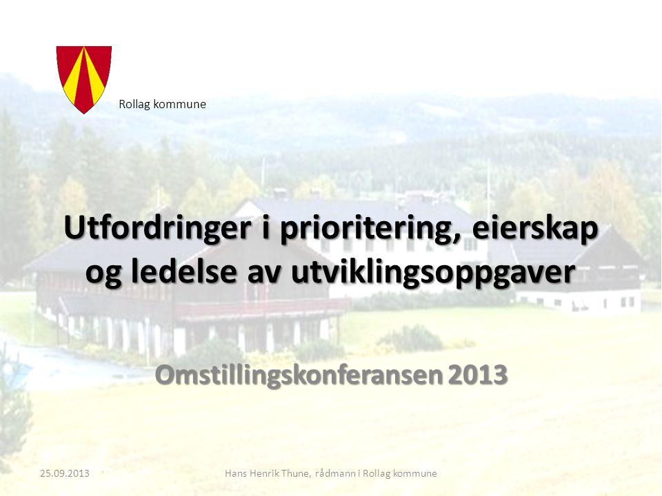 INNOVASJONS- MILJØER Hans Henrik Thune, Rollag kommue Utfordringer i prioritering, eierskap og ledelse av utviklingsoppgaver
