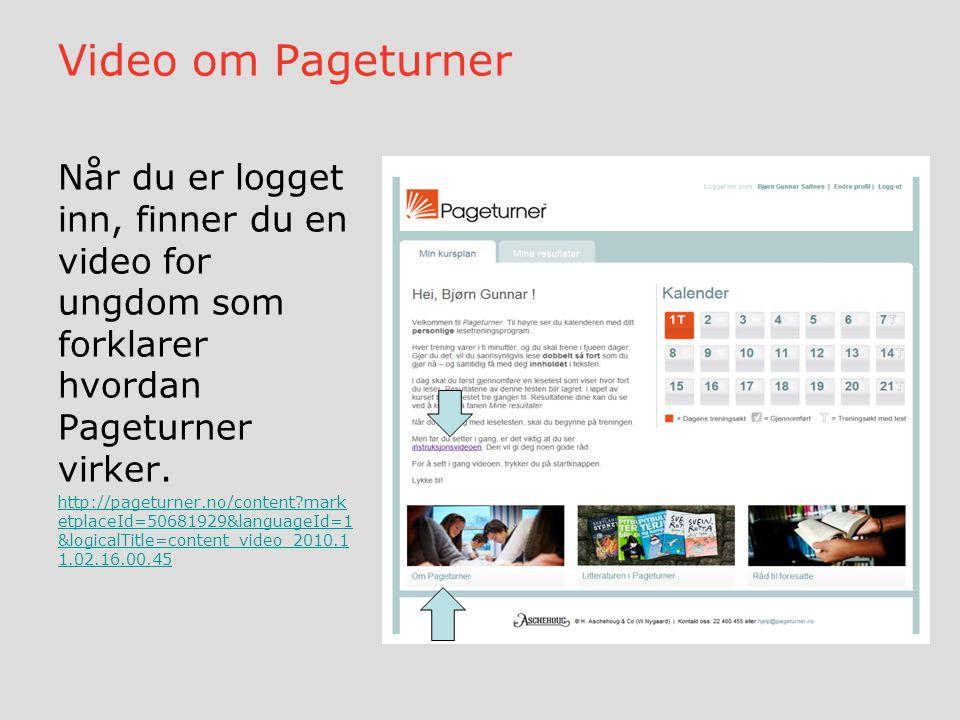 Video om Pageturner Når du er logget inn, finner du en video for ungdom som forklarer hvordan Pageturner virker. http://pageturner.no/content?mark etp