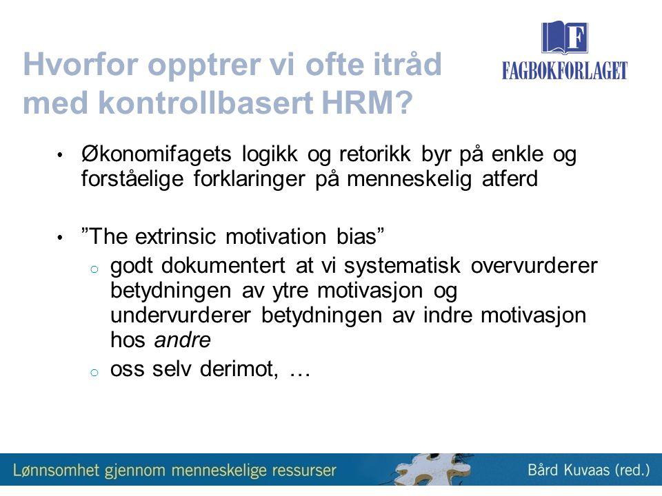 Hvorfor opptrer vi ofte itråd med kontrollbasert HRM.