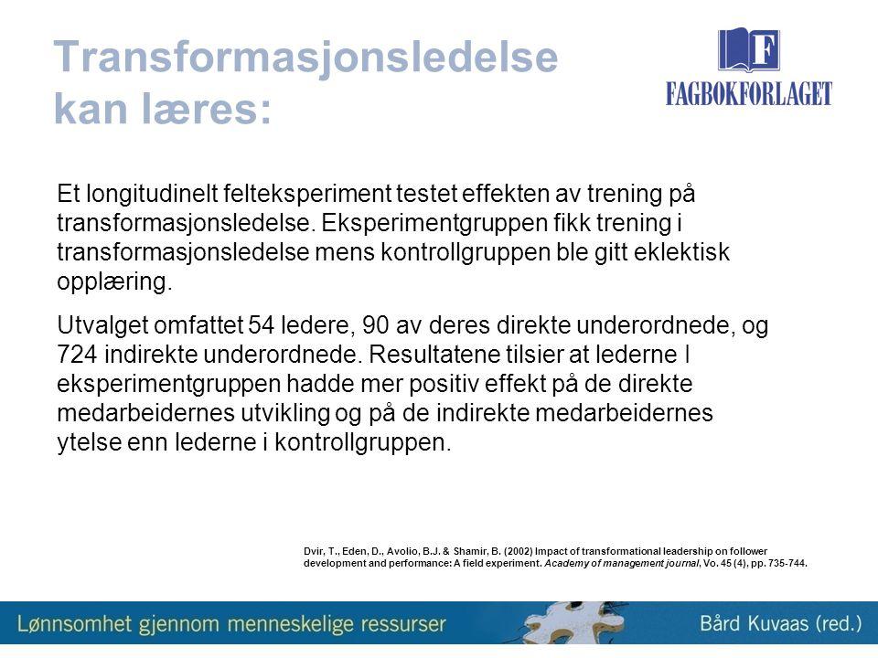 Transformasjonsledelse kan læres: Et longitudinelt felteksperiment testet effekten av trening på transformasjonsledelse.