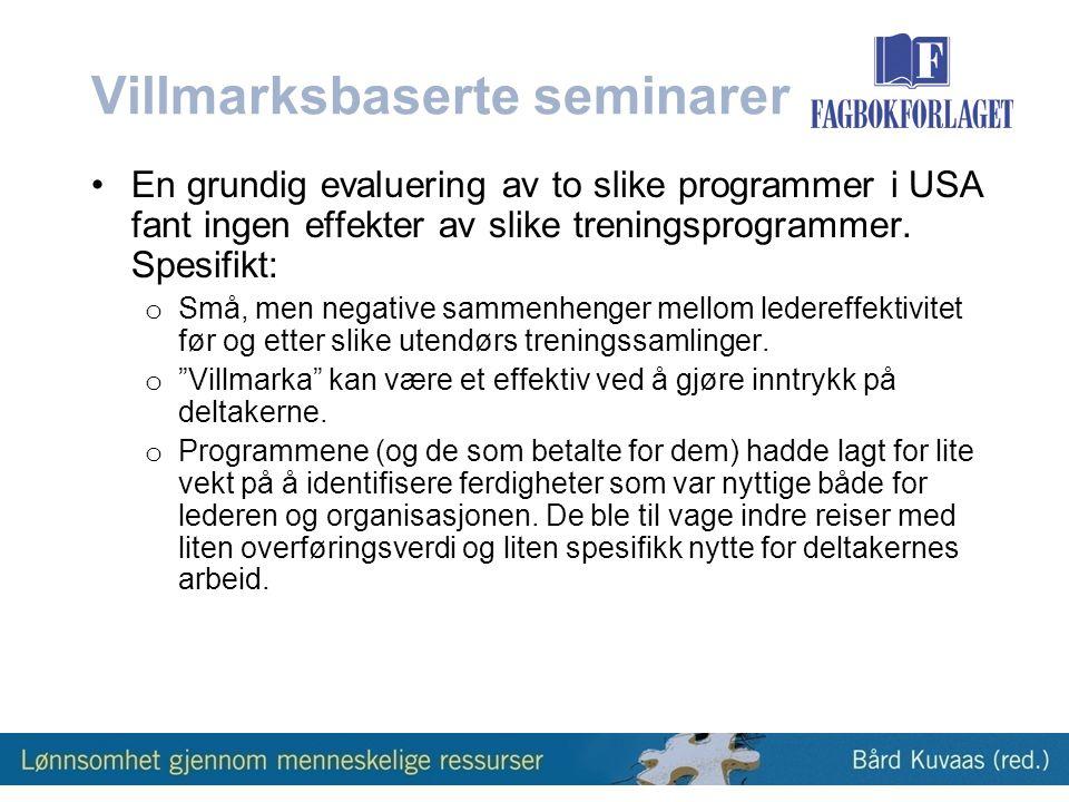 Villmarksbaserte seminarer •En grundig evaluering av to slike programmer i USA fant ingen effekter av slike treningsprogrammer.