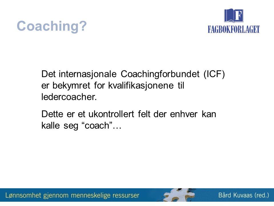 Det internasjonale Coachingforbundet (ICF) er bekymret for kvalifikasjonene til ledercoacher.