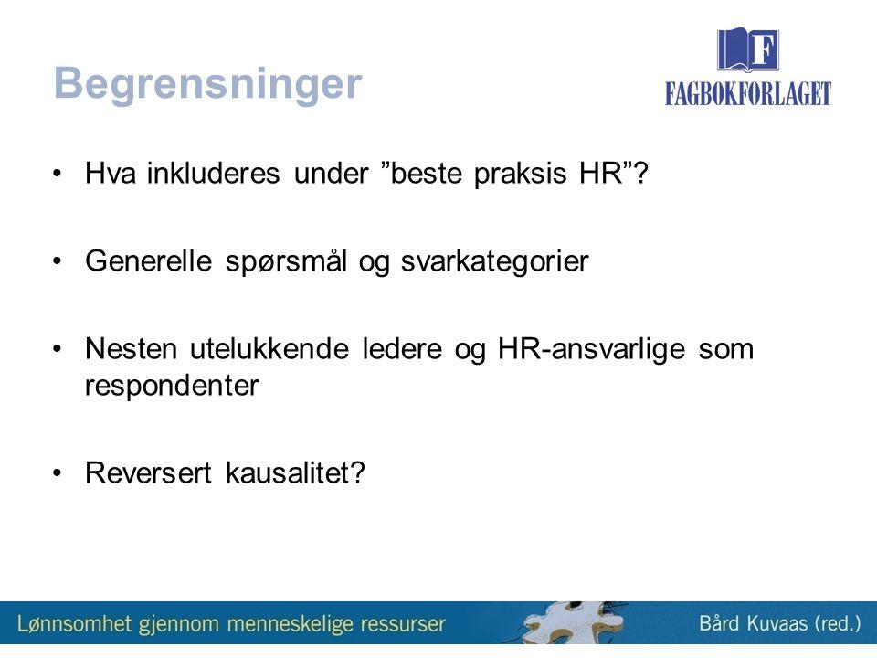 Begrensninger •Hva inkluderes under beste praksis HR .
