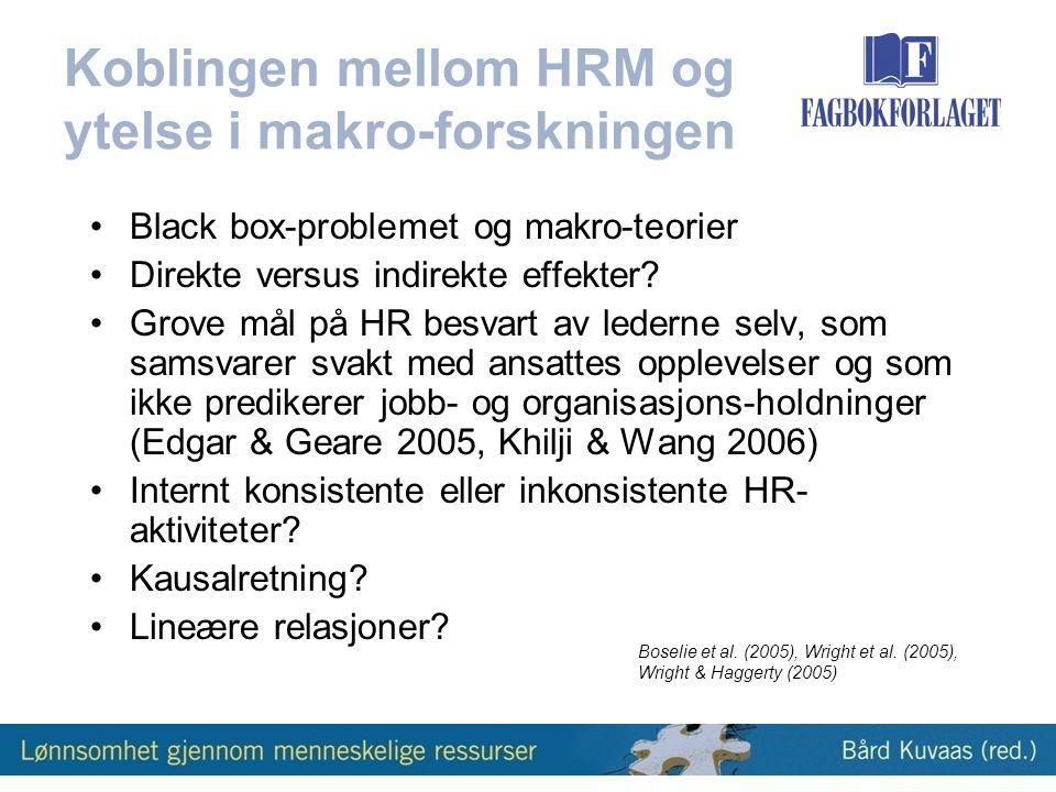 Koblingen mellom HRM og ytelse i makro-forskningen •Black box-problemet og makro-teorier •Direkte versus indirekte effekter.