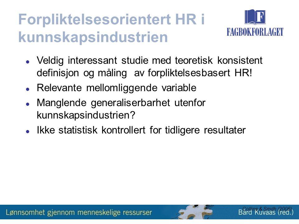 Forpliktelsesorientert HR i kunnskapsindustrien  Veldig interessant studie med teoretisk konsistent definisjon og måling av forpliktelsesbasert HR.