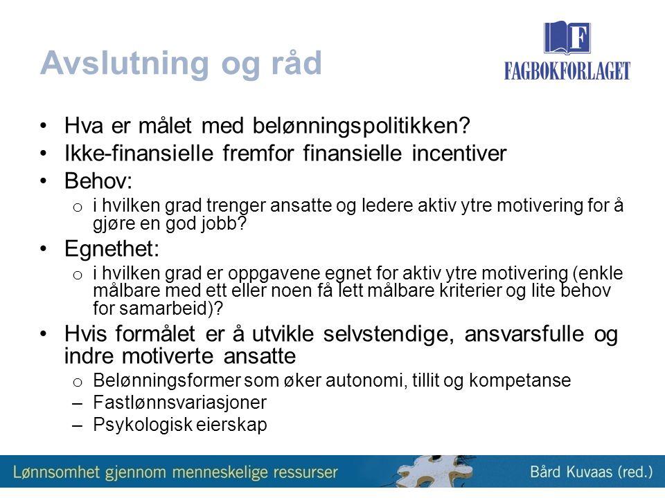 Avslutning og råd •Hva er målet med belønningspolitikken.