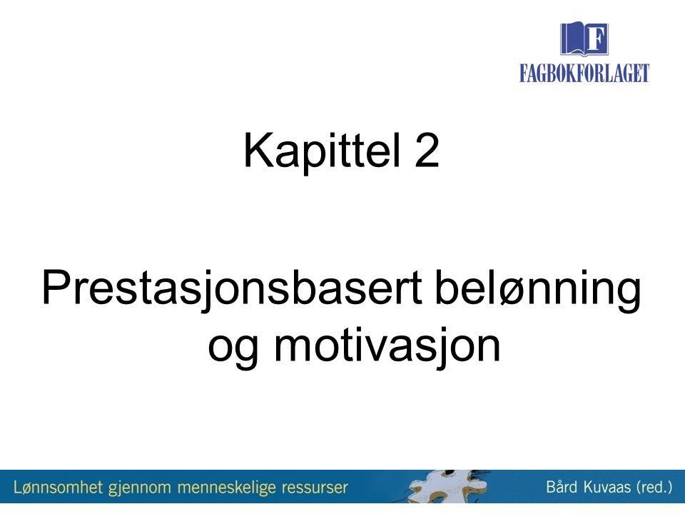 Kapittel 2 Prestasjonsbasert belønning og motivasjon