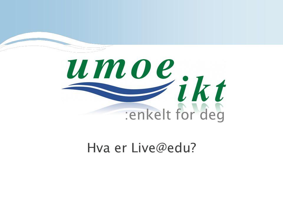 :enkelt for deg Hva er Live@edu?