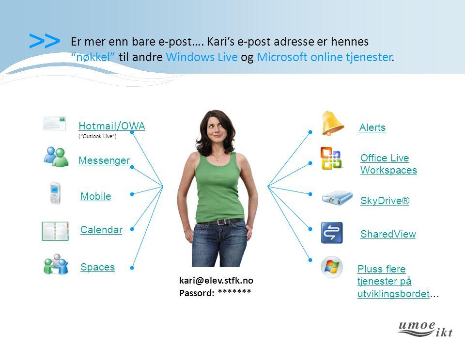 """>> Er mer enn bare e-post…. Kari's e-post adresse er hennes """"nøkkel"""" til andre Windows Live og Microsoft online tjenester. Spaces Mobile SkyDrive® Off"""