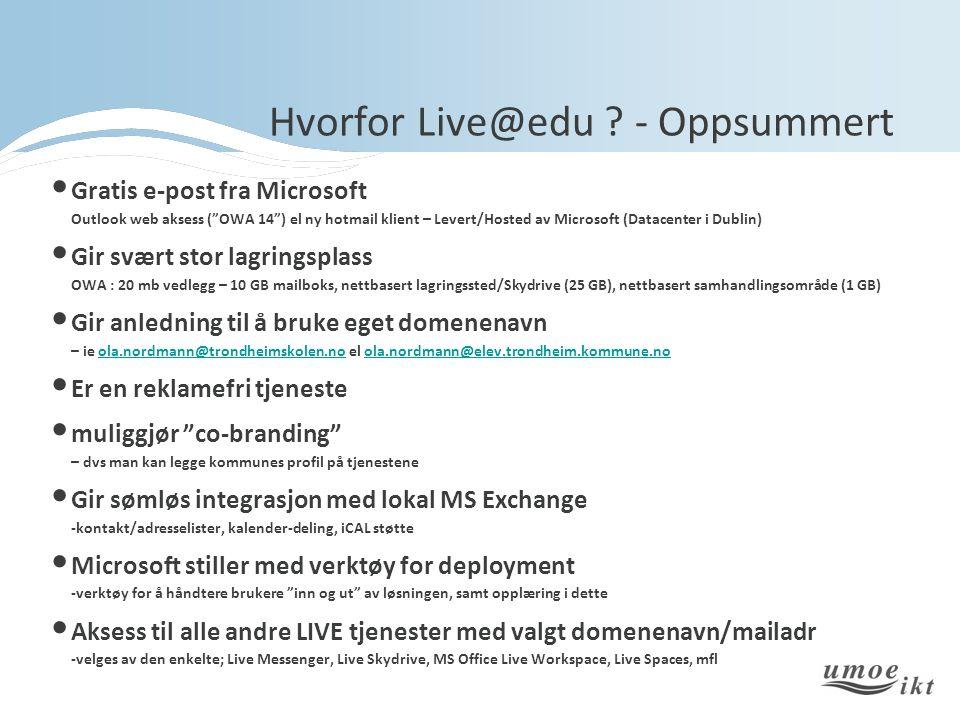 """Hvorfor Live@edu ? - Oppsummert • Gratis e-post fra Microsoft Outlook web aksess (""""OWA 14"""") el ny hotmail klient – Levert/Hosted av Microsoft (Datacen"""