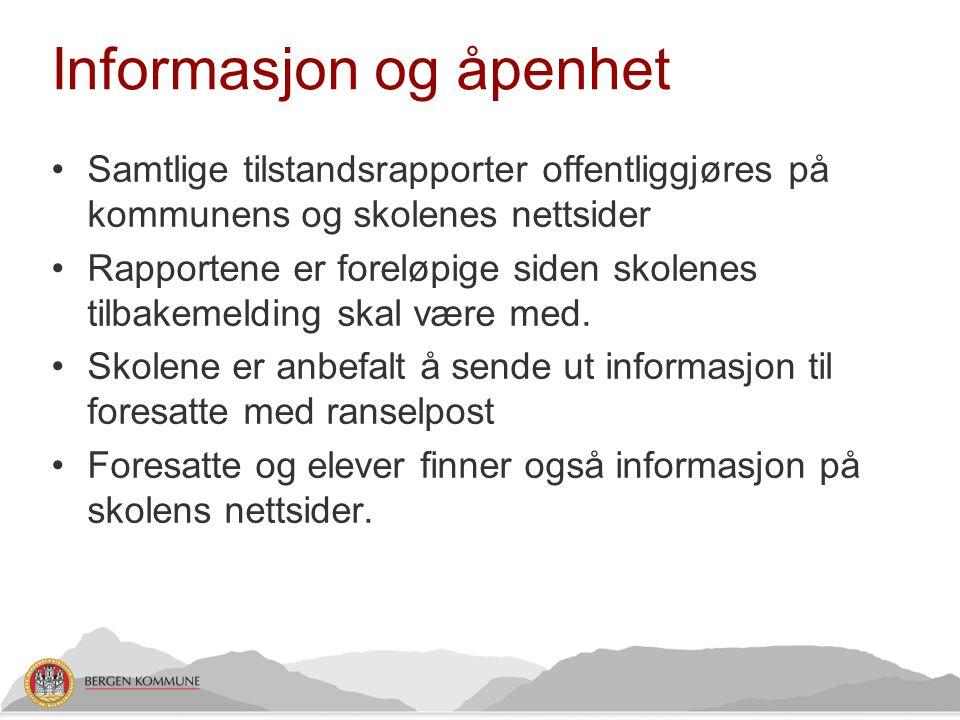 Informasjon og åpenhet •Samtlige tilstandsrapporter offentliggjøres på kommunens og skolenes nettsider •Rapportene er foreløpige siden skolenes tilbak