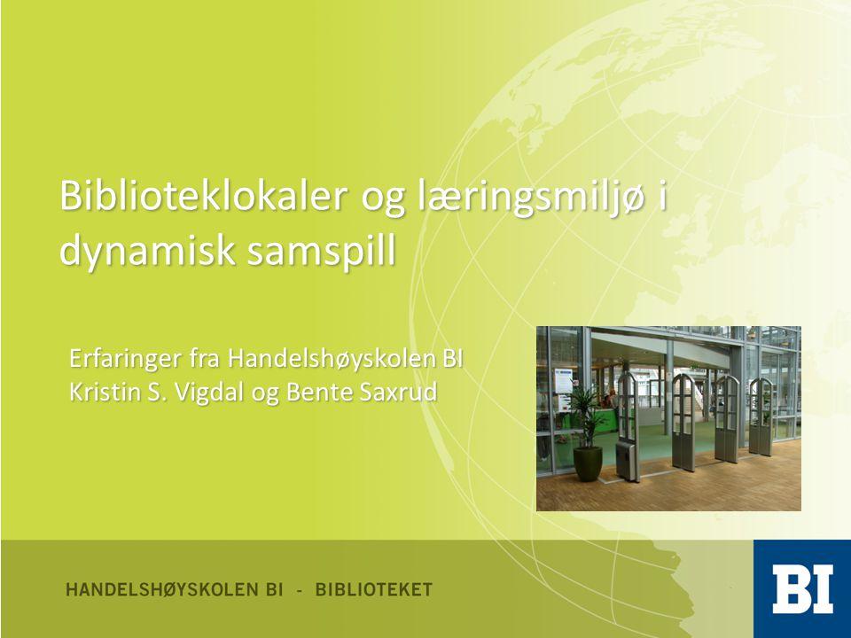 Historikk • 1997; Læringsressursenter BI Oslo (Schous) • 2001; Læringsressursenter BI i Sandvika