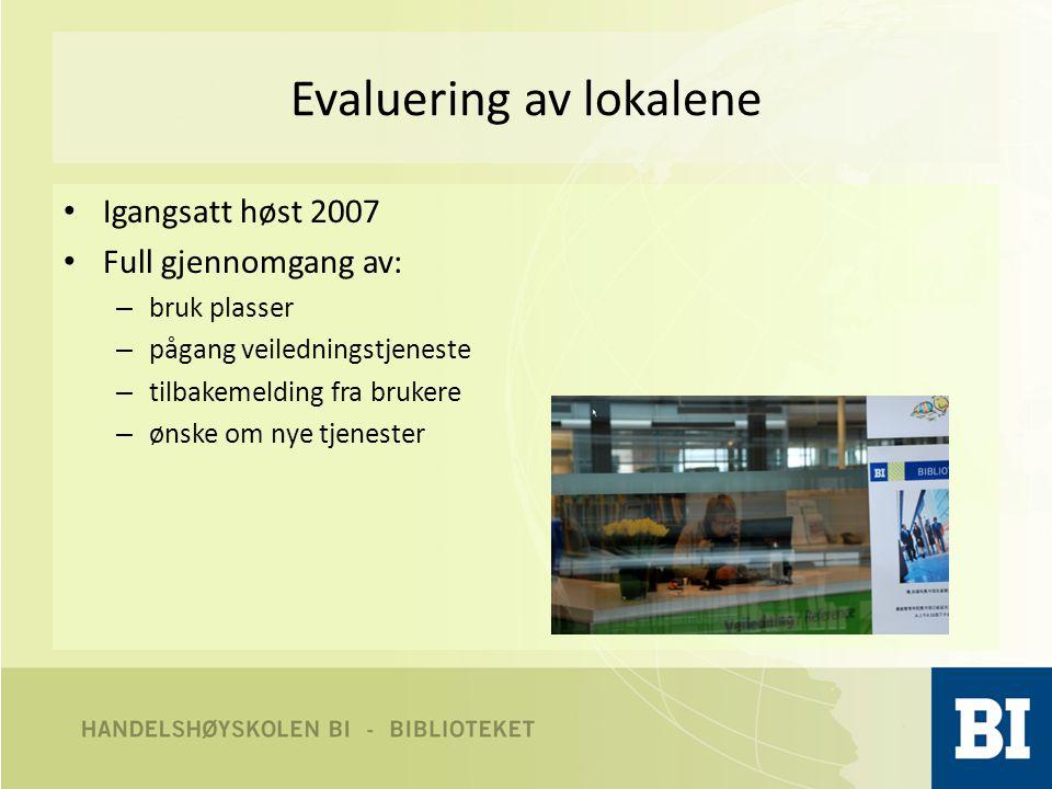 Evaluering av lokalene • Igangsatt høst 2007 • Full gjennomgang av: – bruk plasser – pågang veiledningstjeneste – tilbakemelding fra brukere – ønske om nye tjenester