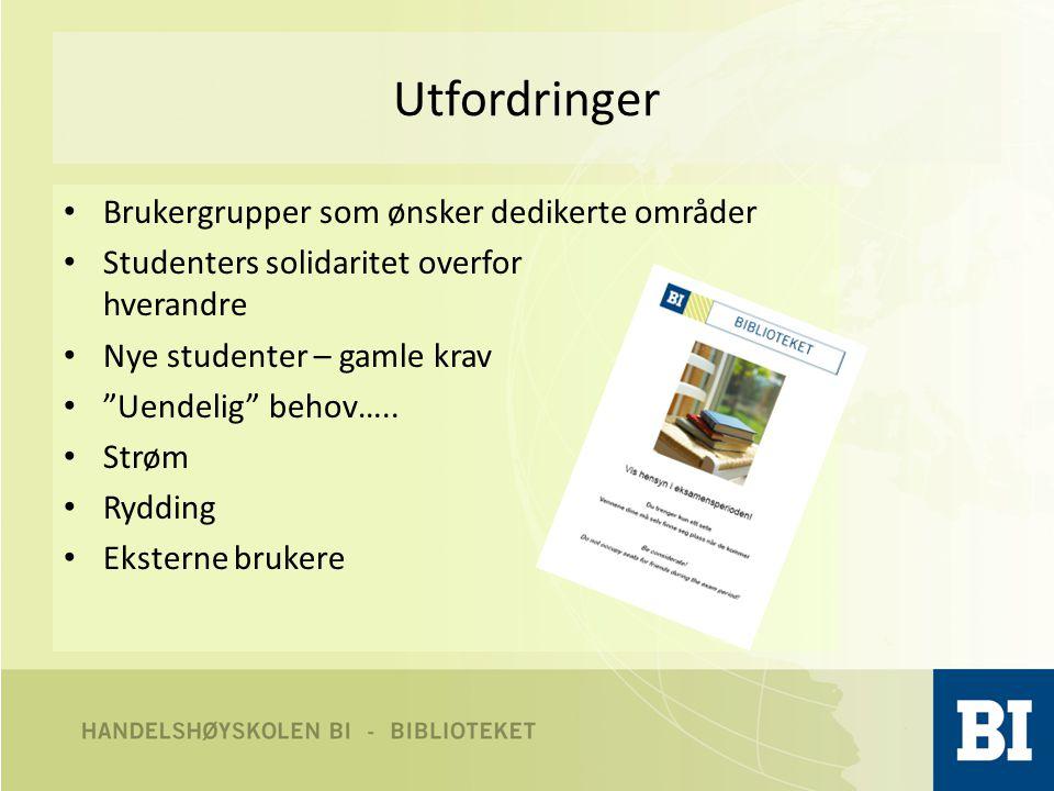 Utfordringer • Brukergrupper som ønsker dedikerte områder • Studenters solidaritet overfor hverandre • Nye studenter – gamle krav • Uendelig behov…..