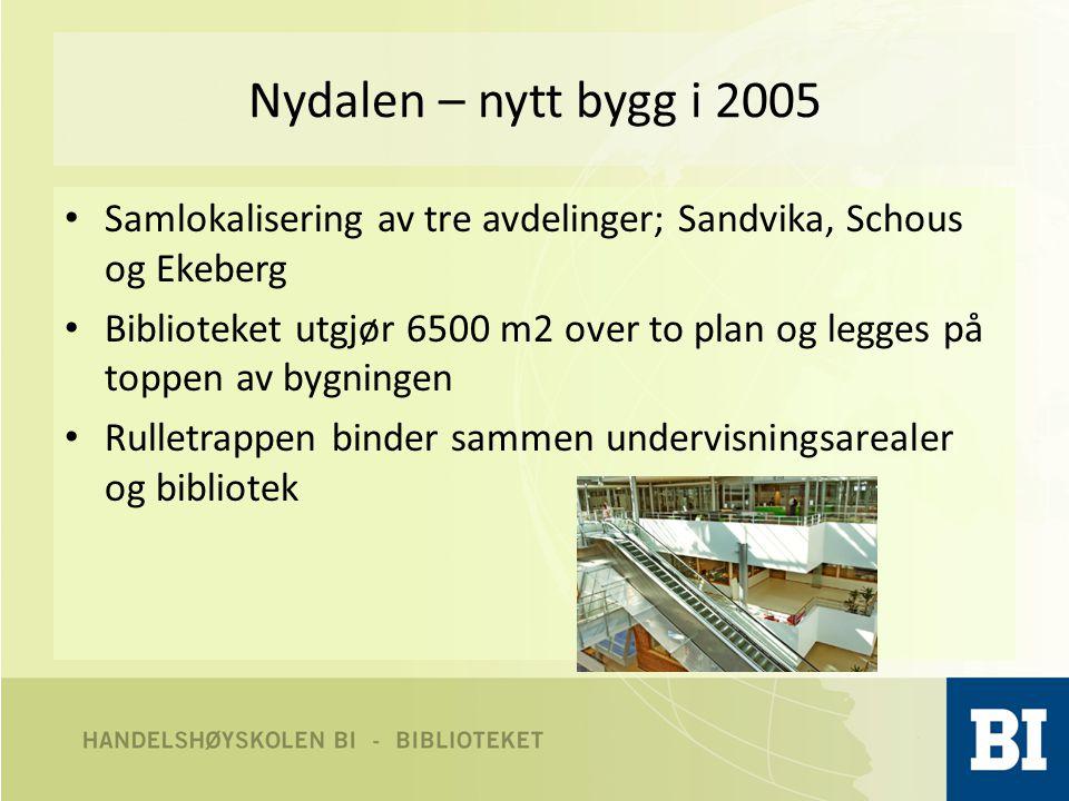 Nydalen – nytt bygg i 2005 • Samlokalisering av tre avdelinger; Sandvika, Schous og Ekeberg • Biblioteket utgjør 6500 m2 over to plan og legges på toppen av bygningen • Rulletrappen binder sammen undervisningsarealer og bibliotek