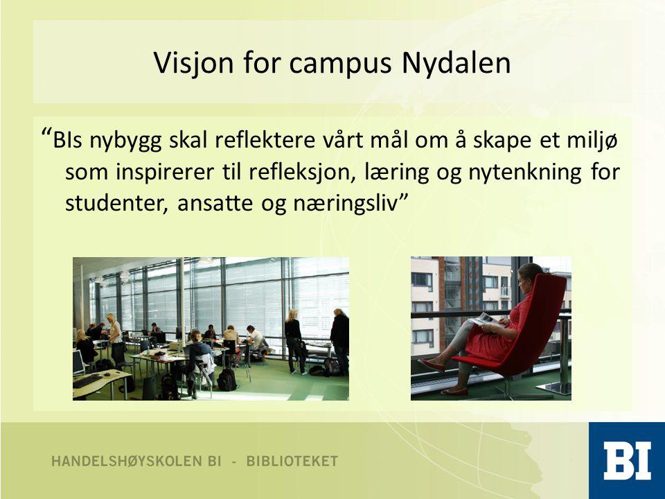 Visjon for campus Nydalen BIs nybygg skal reflektere vårt mål om å skape et miljø som inspirerer til refleksjon, læring og nytenkning for studenter, ansatte og næringsliv