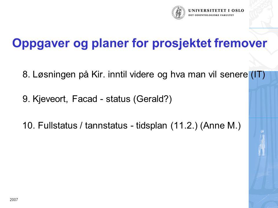 2007 Oppgaver og planer for prosjektet fremover 8.