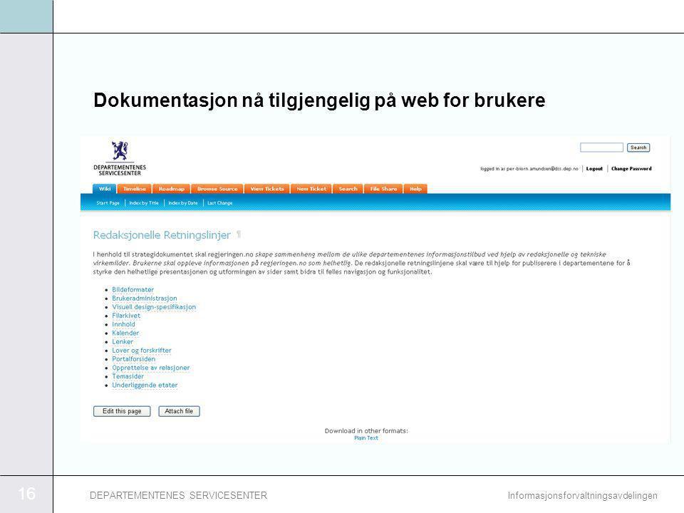 16 InformasjonsforvaltningsavdelingenDEPARTEMENTENES SERVICESENTER Dokumentasjon nå tilgjengelig på web for brukere