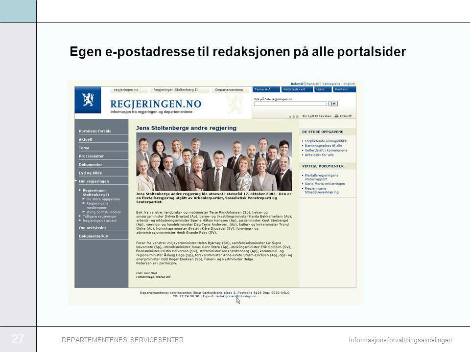 27 InformasjonsforvaltningsavdelingenDEPARTEMENTENES SERVICESENTER Egen e-postadresse til redaksjonen på alle portalsider