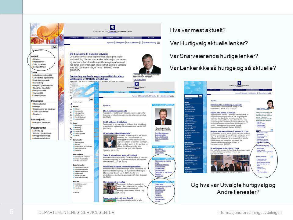 6 InformasjonsforvaltningsavdelingenDEPARTEMENTENES SERVICESENTER Hva var mest aktuelt.