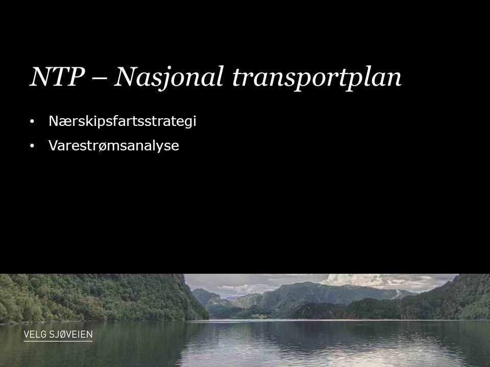 NTP – Nasjonal transportplan • Nærskipsfartsstrategi • Varestrømsanalyse