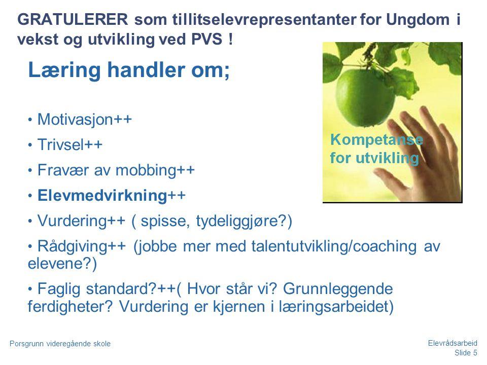 Slide 6 Porsgrunn videregående skole Elevrådsarbeid PVS - ca 1050 elever og 160 ansatte Stor skole med stor bredde i utdanningsprogrammer KUNNSKAP gir MULIGHETER!