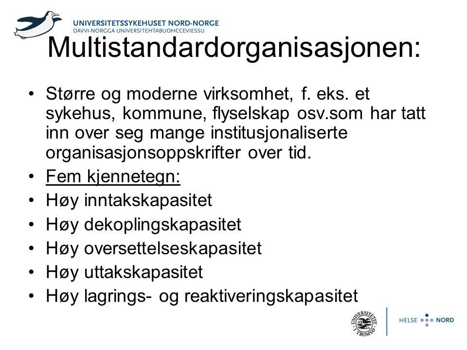 Multistandardorganisasjonen: •Større og moderne virksomhet, f.