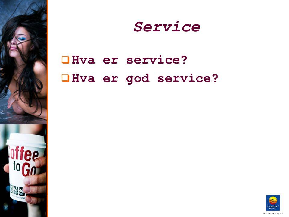 Service  Hva er service?  Hva er god service?