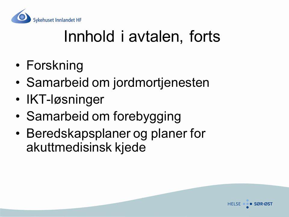 Innhold i avtalen, forts •Forskning •Samarbeid om jordmortjenesten •IKT-løsninger •Samarbeid om forebygging •Beredskapsplaner og planer for akuttmedisinsk kjede